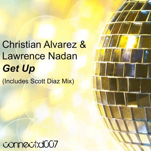 Christian Alvarez & Lawrence Nadan - Get Up (Original Mix) - Connect:d