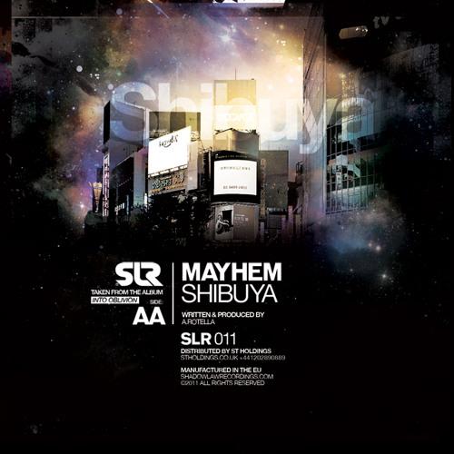 Mayhem - Shibuya [OUT NOW ON SLR!]