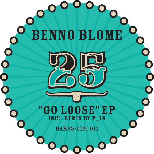 Bar25digi011 Benno Blome Go Loose feat. Rachele M.IN feat Chriss Vogt Rmx (96kBit)