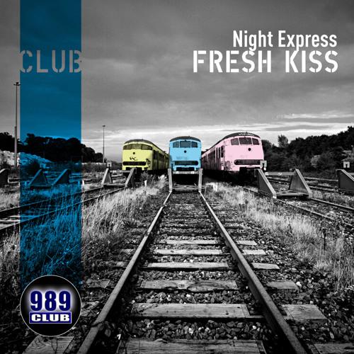 Fresh Kiss - Night Expres