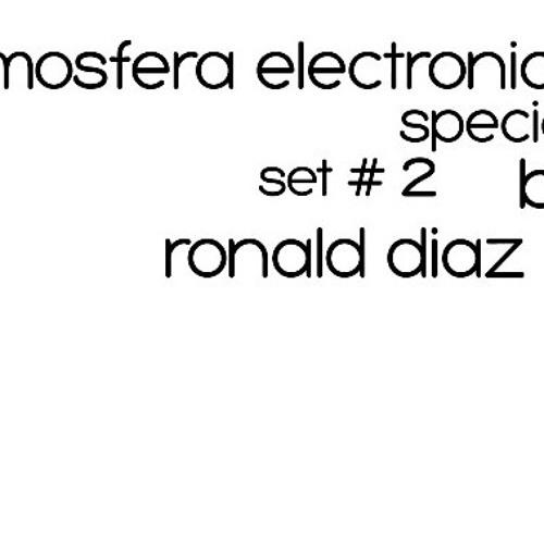 Atmosfera Electronica - Special Set 2 by Ronald Díaz