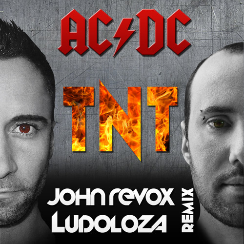 ACDC - TNT (John Revox & Ludoloza Remix)