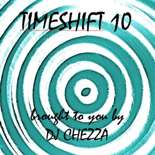 TIMESHIFT 10 - DJ CHEZZA PODCAST