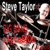 Steve Taylor Big Band eXpLoSiOn - live in London MIX
