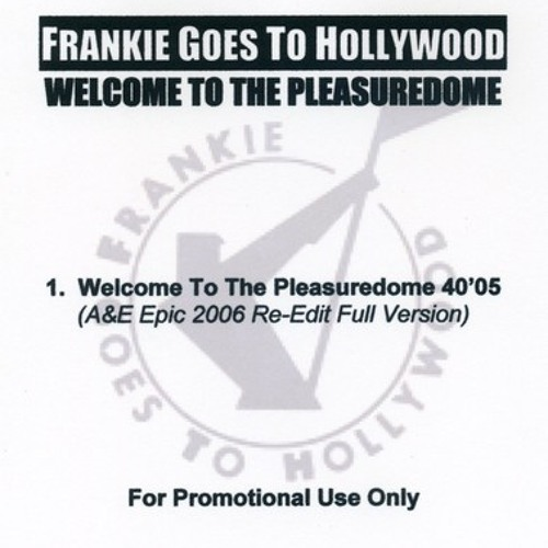 Frankie Goes To Hollywood - Welcome To The Pleasuredome (M.Ward's A&E Epic 2006 Re-Edit)
