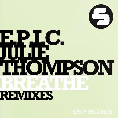 E.P.I.C Feat. Julie Thompson - Breathe (DJ Ortzy Remix) Sirup Records