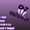 Lil Wayne - Dear Anne (Skrewed & Chopped) Dj Scratch-A-Lot