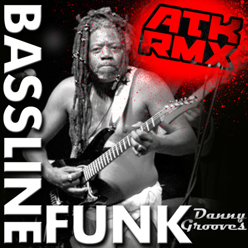 Danny Grooves-Bassline Funk (ATK RMX)