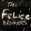 The Felice Brothers Greatest Show On Earth Mp3