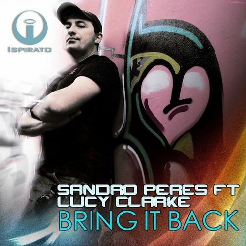 Sandro Peres ft. Lucy Clarke - Bring it Back (Original Mix)