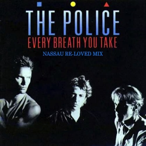 Police - Every Breath You Take ( NASSAU Re-Loved Mix )