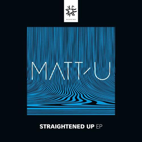 Matt-U - Straightened Up EP - OUT NOW! (Subway)