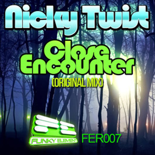 "Nicky Twist - ""Close Encounter"" (Original Mix) * OUT NOW ON BEATPORT !!!"