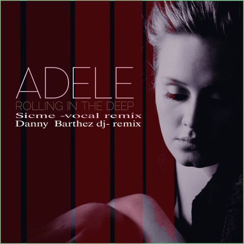 Adele Rolling In The Deep Remix ( Danny Barthez Dj ) 2012