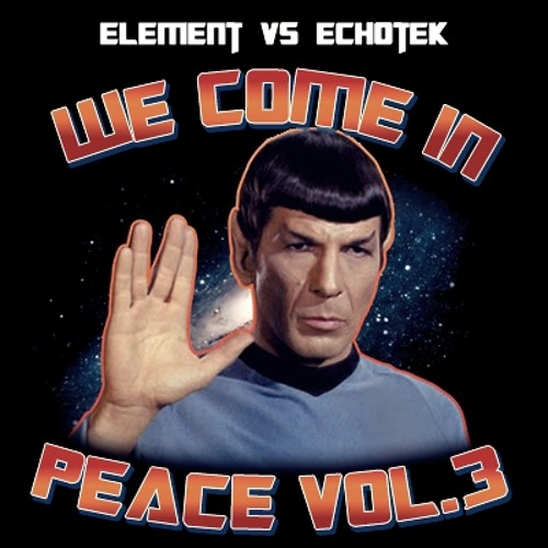 Element vs Echotek - We Come in Peace Vol. 3