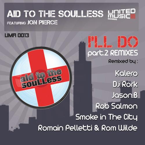 I'll Do Romain Pelletti & Rom Wilde Rmx-Aid To The Soulless feat. Jon Pierce