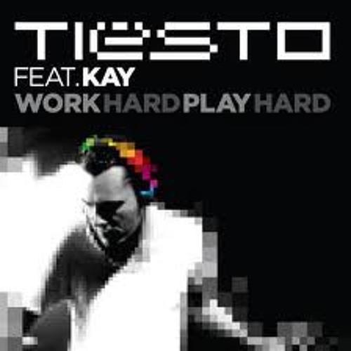 Dj Tiesto Ft. Kay - Work Hard Play Hard (RealTekK Remix)
