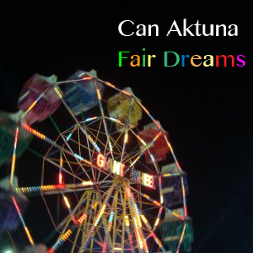 Can Aktuna-Fair Dreams