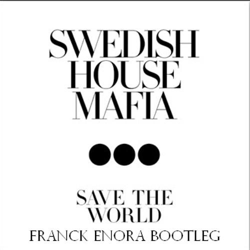 Swedish House Mafia feat. John Martin - Save The World (Franck Enora Bootleg)