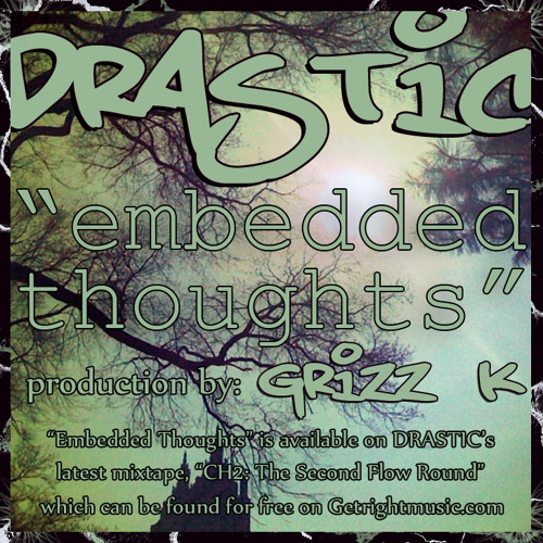 Drastic - 'Embedded Thoughts' (prod. by Grizz K) **2011**