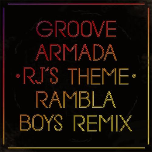Groove Armada - RJ's Theme (Rambla Boys Remix)
