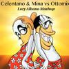 Adriano Celentano & Mina vs Ottomix - Che t'aggia dì (Lory Albano Mashup)