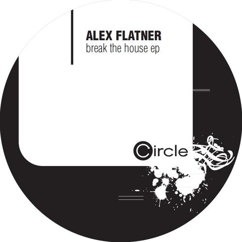 """AlexFlatner """"Break The House"""" (Original Mix)"""