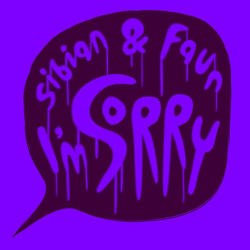 Sibian & Faun - I'm Sorry (NMBRS19)
