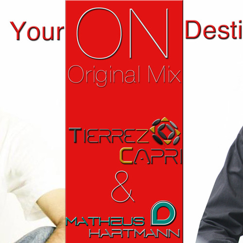 Your On Destiny - Tierrez Capri & Matheus Hartmann (Original Mix)