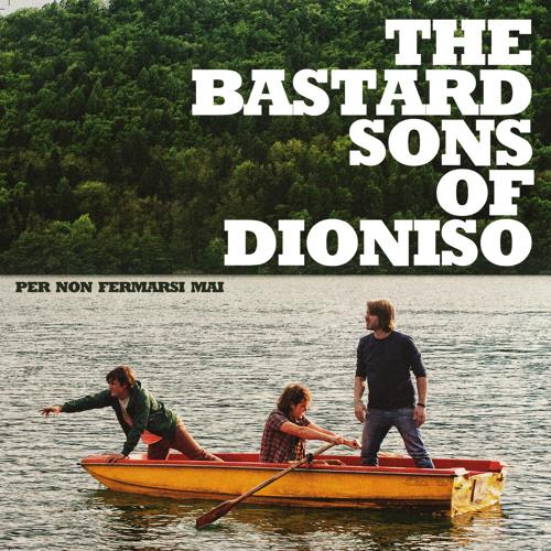 The Bastard Sons Of Dioniso - VELENO