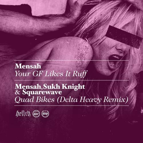 Mensah, Sukh Knight & Squarewave - Quad Bikes (Delta Heavy Remix)