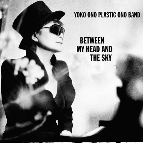 Yoko Ono Plastic Ono Band - BETWEEN MY HEAD AND THE SKY