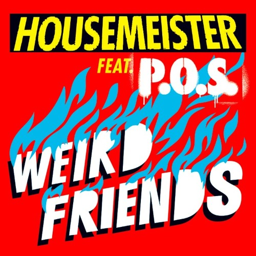 "HOUSEMEISTER FEAT P.O.S ""WEIRD FRIENDS"" BNR 070 RELEASE 12.12.11"