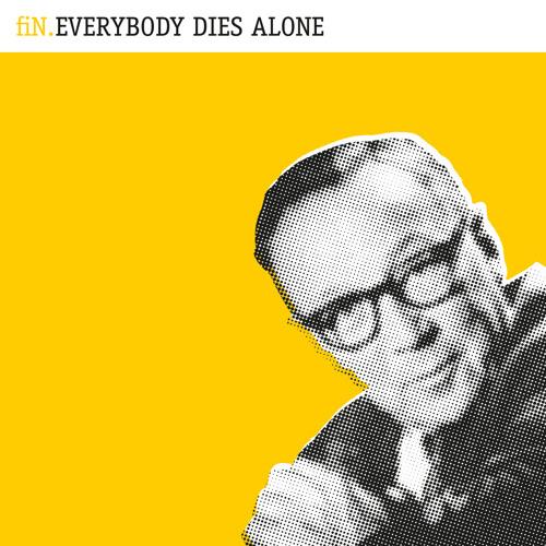 Everybody Dies Alone - fiN