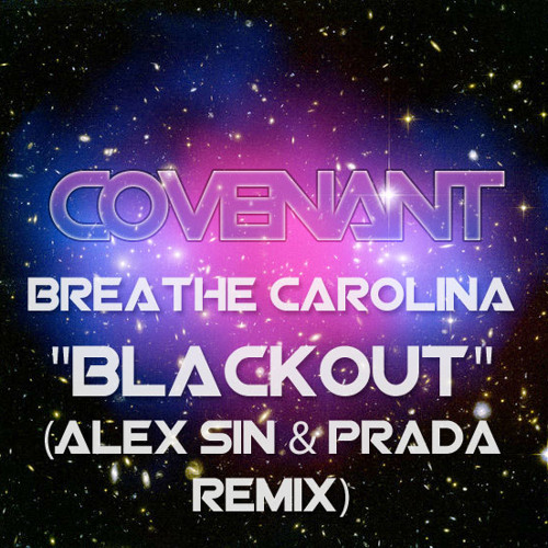 Blackout - Breathe Carolina (Alex Sin & Prada Remix) *FREE LIMITED DOWNLOAD*