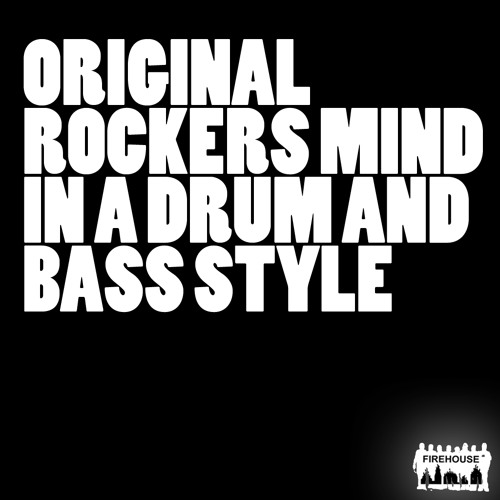 Original Rockers Mind in a Drum & Bass Style