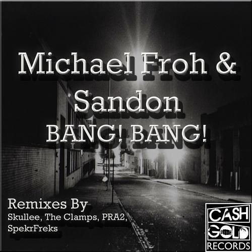 BANG BANG by Michael Froh and Sandon (The Clamps Remix)