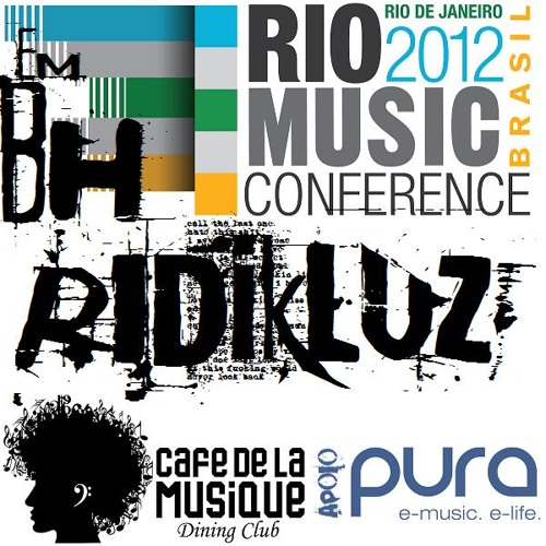 ridikLUZ - Rio Music Conference Party @ Café De La Musique BH
