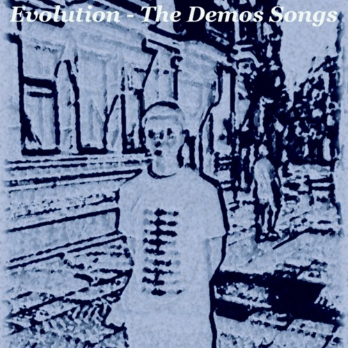 Evolution - The demos songs