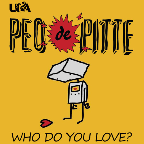 PEO DE PITTE - WHO DO YOU LOVE? - OUT NOW