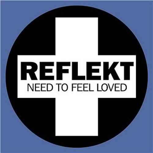 Reflekt - Need To Feel Loved (Sonny Wharton Lets Get Groovy Remix) [Positiva] *Preview clip*