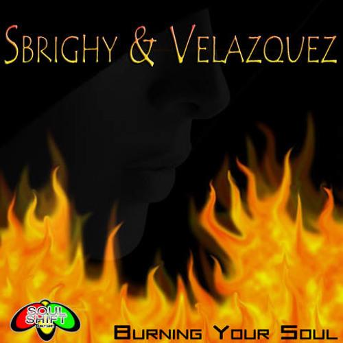 Sbrighy & Velazquez - Burning Your Soul (Original Mix) Soul Shift Records