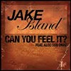 Jake Island feat. Alec Sun Drae - Can You Feel It (Casio Social Club Remix) • (Preview)