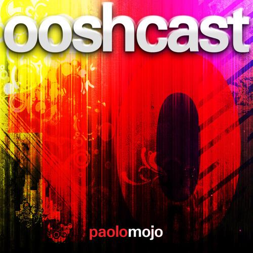 Paolo Mojo - Ooshcast 10