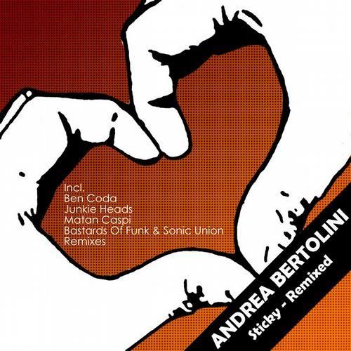 Andrea Bertolini - sticky (Junkie Heads Remix) :: Now on Beatport