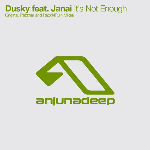 Dusky feat. Janai - It's Not Enough (Played on BBC Radio 1 - Pete Tong)