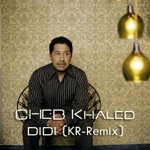 Cheb Khaled - Didi ( KR-Remix)