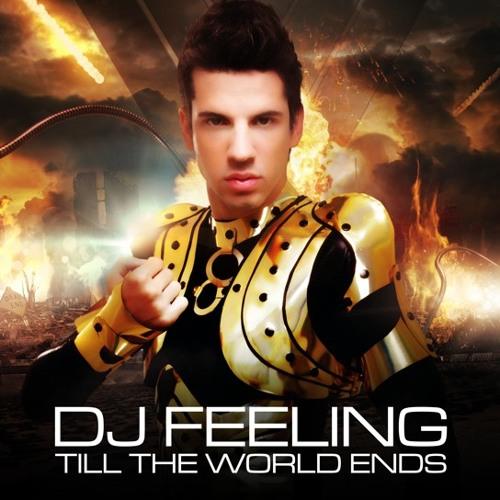 DJ FEELING - TILL THE WORLD ENDS