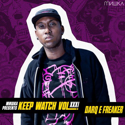 Keep Watch Vol. XXXI: Darq E Freaker