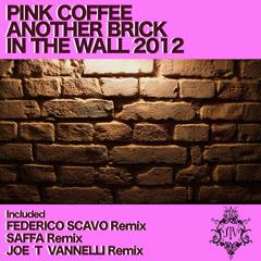 Pink Coffee - Another Brick In The Wall 2012 (Joe T Vannelli Remix) [CUT 128kbit]